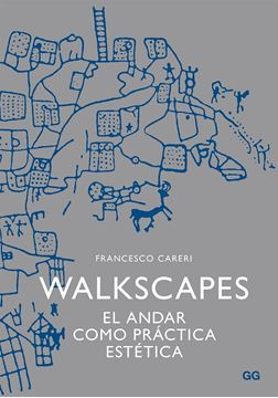 "Walkscapes ""El Andar como Práctica Estética"""
