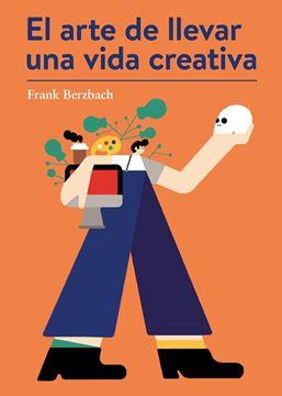Arte de llevar una vida creativa, El