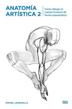 """Anatomía artística 2 """"Cómo dibujar el cuerpo humano de forma esquemática"""""""