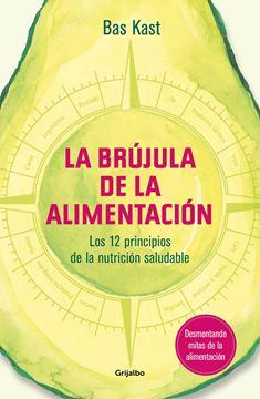 """La brújula de la alimentación """"Los 12 principios de una nutrición saludable"""""""