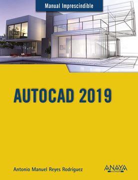 "AutoCAD 2019 ""Manual imprescindible"""