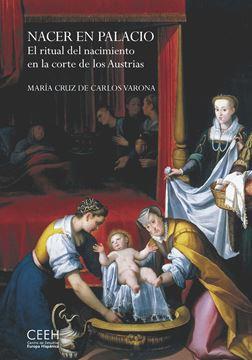 """Nacer en palacio """"El ritual del nacimiento en la corte de los Austrias"""""""