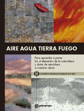 """Aire, agua, tierra, fuego """"Para aprender a pintar los 4 elementos de la naturaleza"""""""