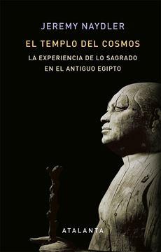 """Templo del cosmos, El """"La experiencia de lo sagrado en el antiguo Egipto"""""""
