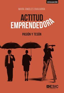 """Actitud Emprendedora, 2019 """"Pasión y Tesón"""""""