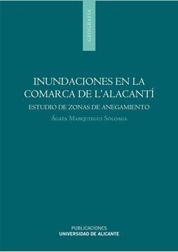 """Inundaciones en la Comarca de L'Alacantí (Alicante) """"Estudio de Zonas de Anegamiento en los Municipios de Alicante, S"""""""