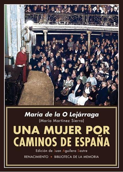 """Una mujer por caminos de España """"Recuerdos de propagandista"""""""