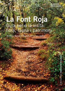 "Font Roja, La. ""Flora, fauna i patrimoni"""