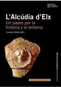"""L'Alcúdia d'Elx """"Un paseo por la historia y el entorno"""""""