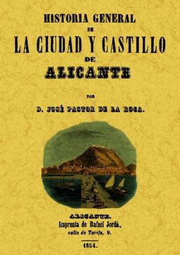 Alicante. Historia general de la ciudad y su castillo