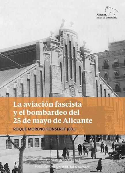 Aviación fascista y el bombardeo del 25 de mayo de Alicante, La