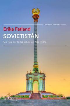 """Sovietistán """"Un viaje por las repúblicas de Asia Central"""""""