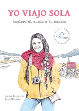 "Yo viajo sola ""Explora el mundo a tu manera. ¿Te atreves?"""