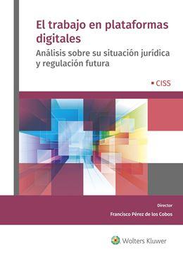 """El trabajo en plataformas digitales """"Análisis sobre su situación jurídica y regulación futura"""""""