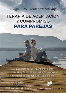 """Terapia de Aceptación y Compromiso para parejas.  """"Guía clínica para utilizar Mindfulness, valores y consciencia de los esquemas mentales """""""