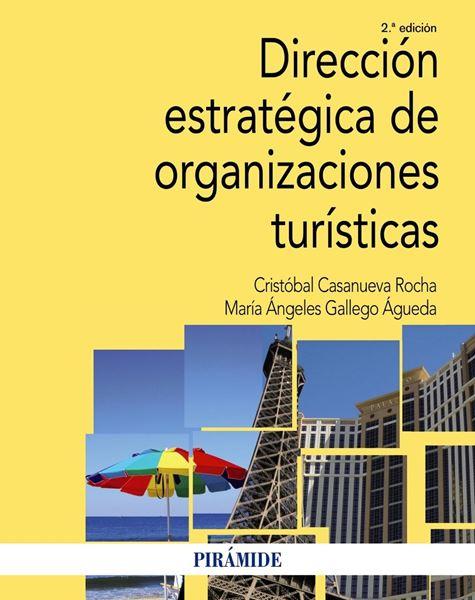 Dirección estratégica de organizaciones turísticas, 2ª ed, 2019