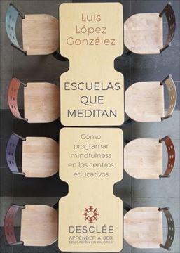 """Escuelas que meditan, 2019 """"Cómo programar mindfulness en los centros educativos"""""""