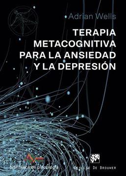 Terapia Metacognitiva para la ansiedad y la depresión, 2019