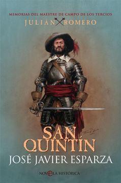 """San Quintín """"Memorias del maestre de campo de los tercios Julián Romero"""""""