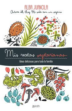 """Mis recetas vegetarianas """"Ideas deliciosas para toda la familia"""""""