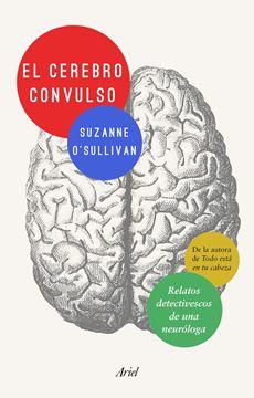 """Cerebro convulso, El """"Relatos detectivescos de una neuróloga"""""""