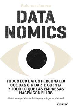 """Datanomics """"Todos los datos personales que das sin darte cuenta y todo lo que las empresas hacen con ellos"""""""