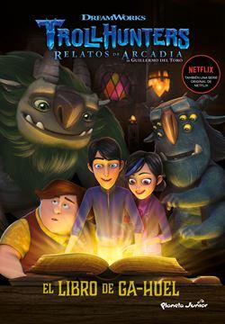 """Trollhunters. Cuentos de Arcadia. El Libro de Ga-Huel """"Narrativa 3"""""""