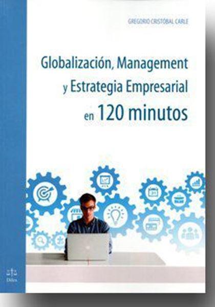 Imagen de Globalización, Management y Estrategia Empresarial en 120 M