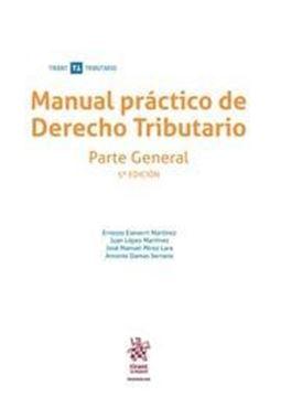 Imagen de Manual práctico de Derecho Tributario. Parte General, 5ª ed, 2019