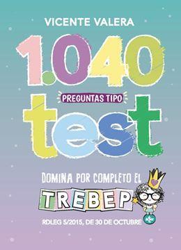 """1040 preguntas tipo test TREBEP """"RDLEG 5/2015, de 30 de octubre, por el que se aprueba el  texto refundid"""""""