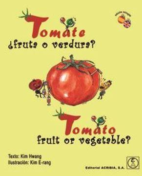 """Imagen de Tomate ¿fruta o verdura?/ Tomato. Fruit or vegetable? """"Edición bilingüe"""""""