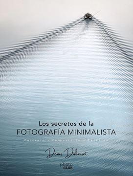"""Los secretos de la fotografía minimalista """"Concepto - Composición - Estética"""""""