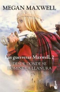 """Imagen de Desde donde se domine la llanura """"Serie Las guerreras Maxwell 2"""""""
