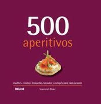 """Imagen de 500 aperitivos """"Crudités, crostini, broquetas, bocados y canapés para cada ocasión"""""""