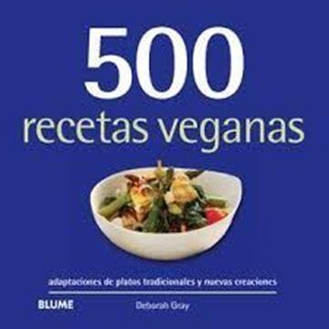 """Imagen de 500 recetas veganas """"Adaptaciones de platos tradicionales y nuevas creaciones"""""""