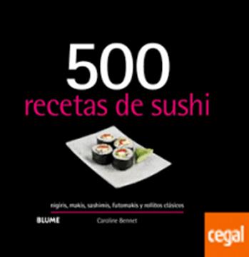 """Imagen de 500 recetas de sushi  """"Nigiris, makis, sashimis, futomakis y rollitos clásicos"""""""