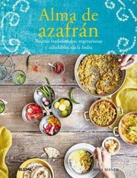 """Imagen de Alma de azafrán """"Recetas tradicionales, vegetarianas y saludables, de la India"""""""