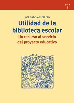 """Utilidad de la biblioteca escolar """"Un recurso al servicio del proyecto educativo"""""""