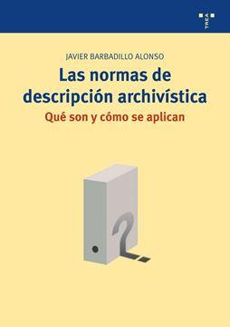 """Las normas de descripción archivística """"qué son y cómo se aplican"""""""