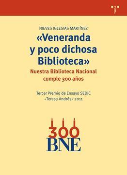 """Veneranda y poco dichosa Biblioteca """"Nuestra Biblioteca Nacional cumple 300 años"""""""