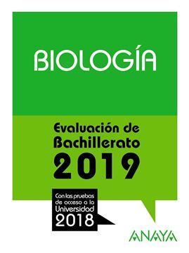 """Biología. Evaluación Bachillerato 2019 """"Con las pruebas de acceso a la Universidad 2018"""""""