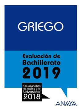 """Griego. Evaluación de Bachillerato 2019 """"Con las pruebas de acceso a la Universidad 2018"""""""
