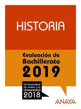 """Historia. Evaluación de Bachillerato 2019 """"Con las pruebas de acceso a la Universidad 2018"""""""