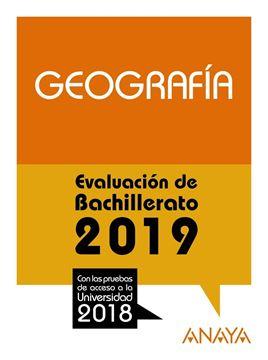 """Geografía. Evaluación de Bachillerato 2019 """"Con las pruebas de acceso a la Universidad 2018"""""""