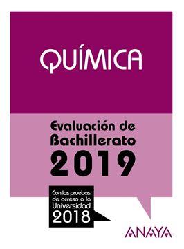 """Química. Evaluación de Bachillerato 2019 """"Con las pruebas de acceso a la Universidad 2018"""""""
