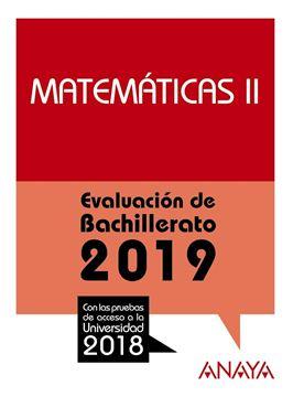 """Matemáticas II. Evaluación de Bachillerato 2019 """"Con las pruebas de acceso a la Universidad 2018"""""""