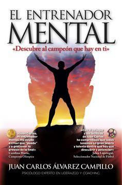 """Entrenador mental, El """"El método para descubrir al campeón que hay en ti"""""""