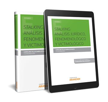 Stalking: análisis jurídico, fenomenológico y victimológico (Papel + e-book)  (P