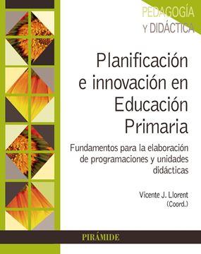 """Planificación e innovación en Educación Primaria, 2019 """"Fundamentos para la elaboración de programaciones y unidades didácticas"""""""