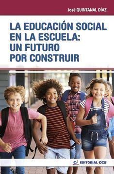 """Educación Social en la escuela, La, 2019 """"un futuro por construir"""""""